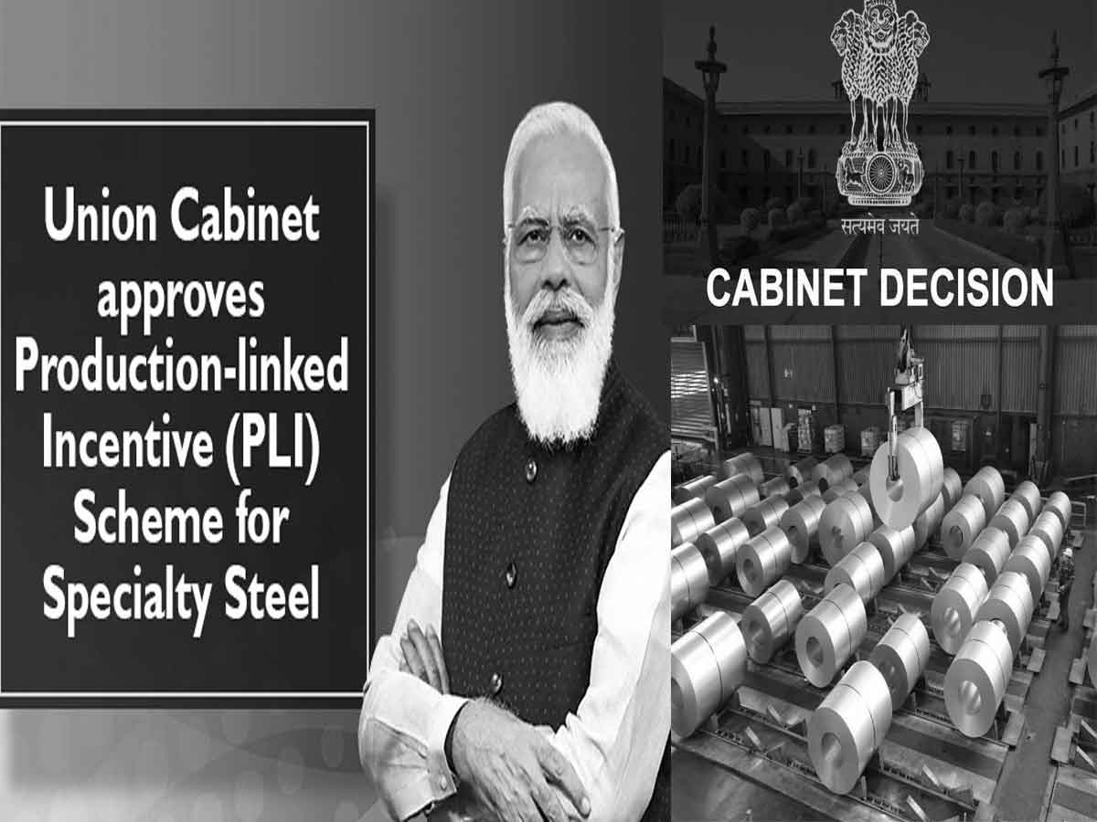 Union Cabinet approves Production-linked Incentive (PLI) Scheme for Specialty Steel