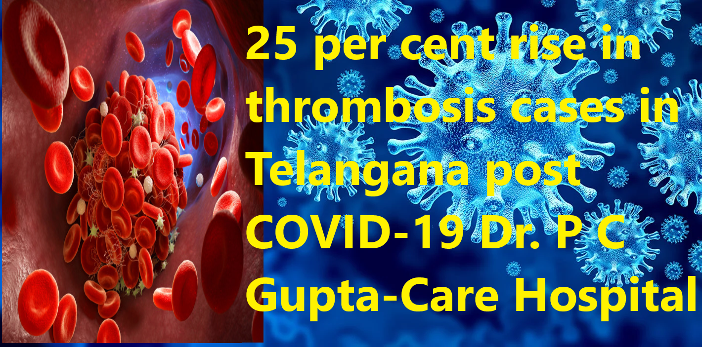 25 per cent rise in thrombosis cases in Telangana post COVID-19
